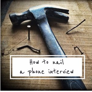 How to Nail a Phone Interview