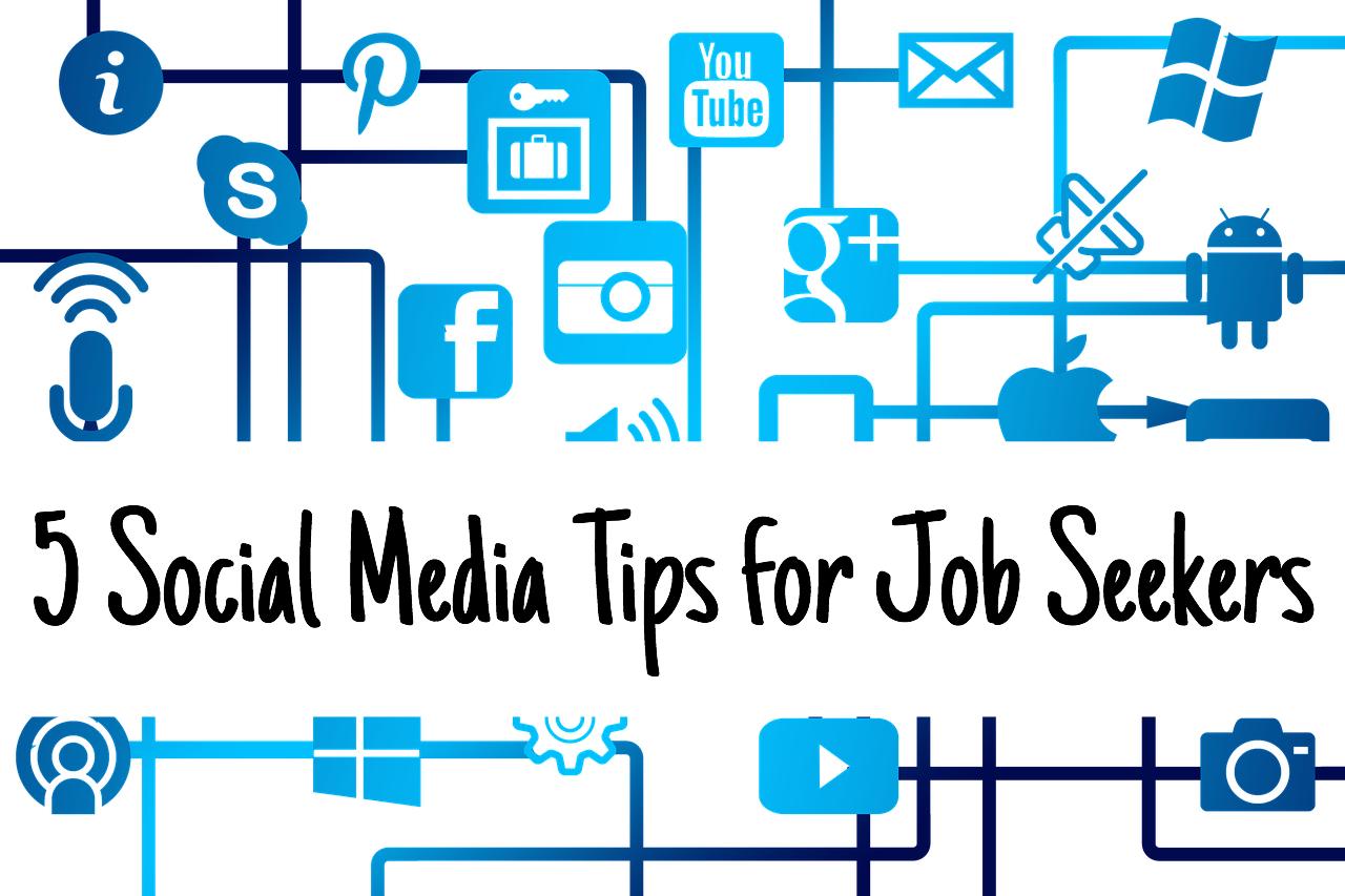 Job Seeker Tips. 5 Social Media Tips For Job Seekers ...