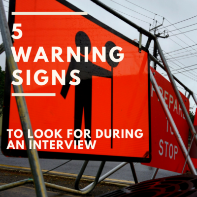 5 Warning Signs to Look for in an Interview