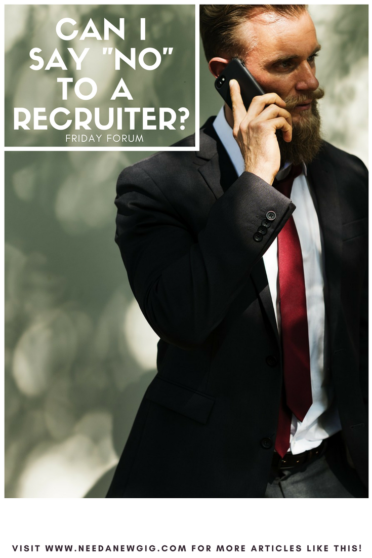 Can You Say No to a Recruiter?