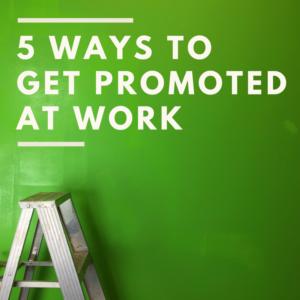 http://needanewgig.com/how-to-get-promoted-at/