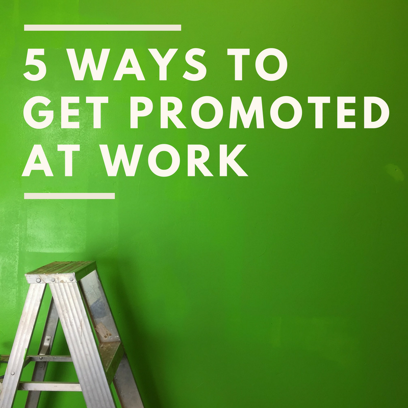 5 ways to get promoted at work